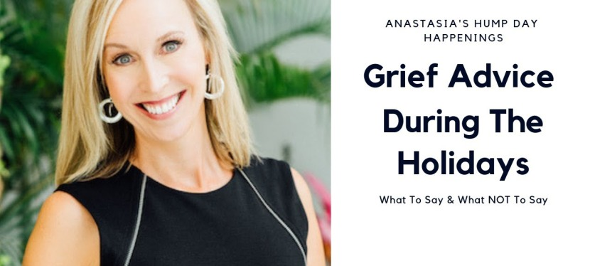 What To Say Or Not! Grief Advice During Holidays